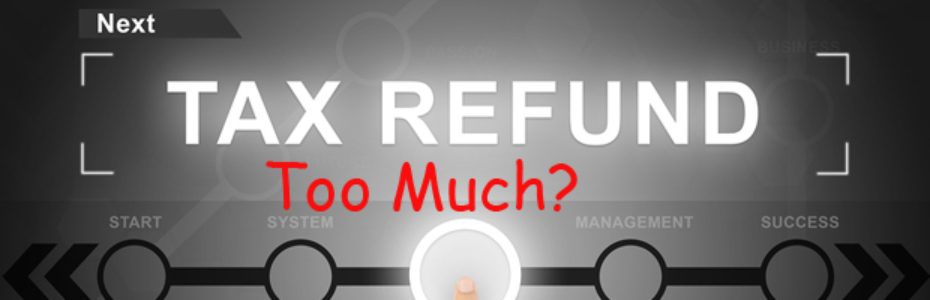 too much tax refund featured